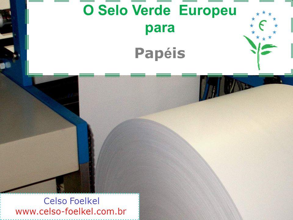 O Selo Verde Europeu para Papéis Celso Foelkel