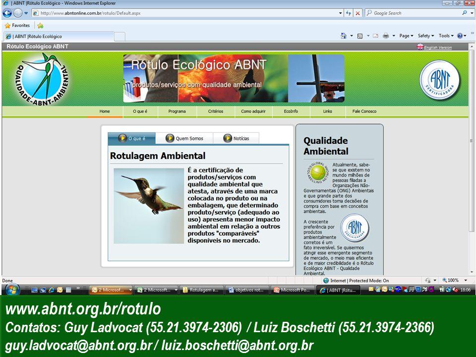 www.abnt.org.br/rotulo Contatos: Guy Ladvocat (55.21.3974-2306) / Luiz Boschetti (55.21.3974-2366)