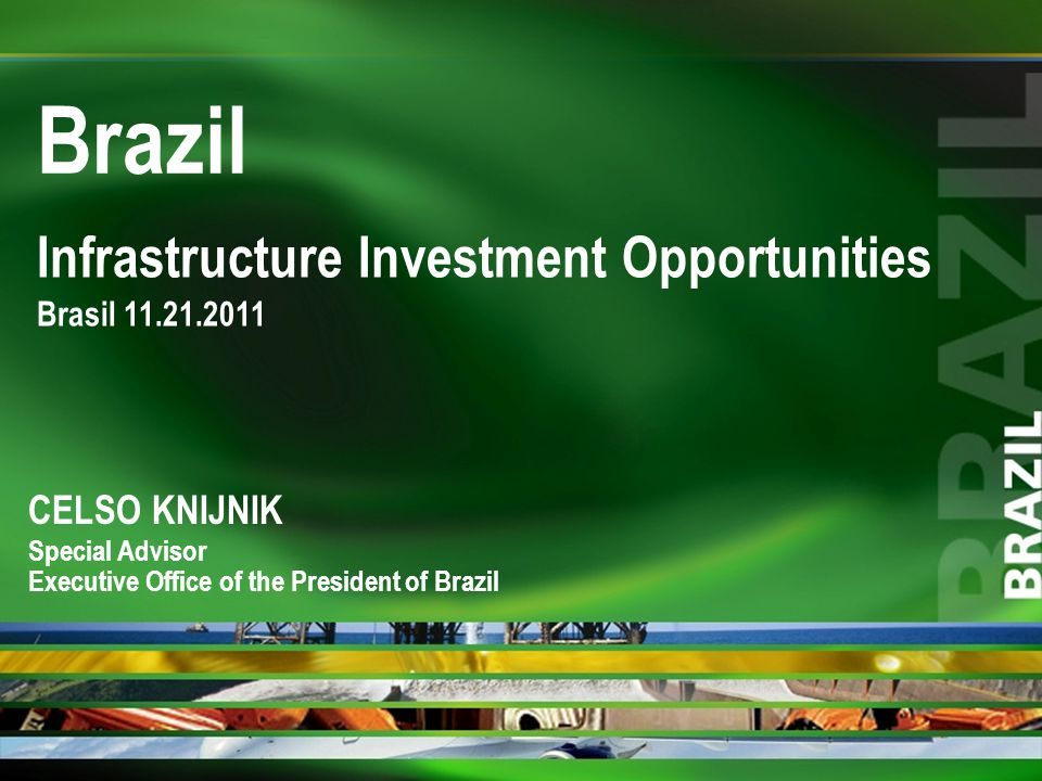 Brazil Infrastructure Investment Opportunities CELSO KNIJNIK
