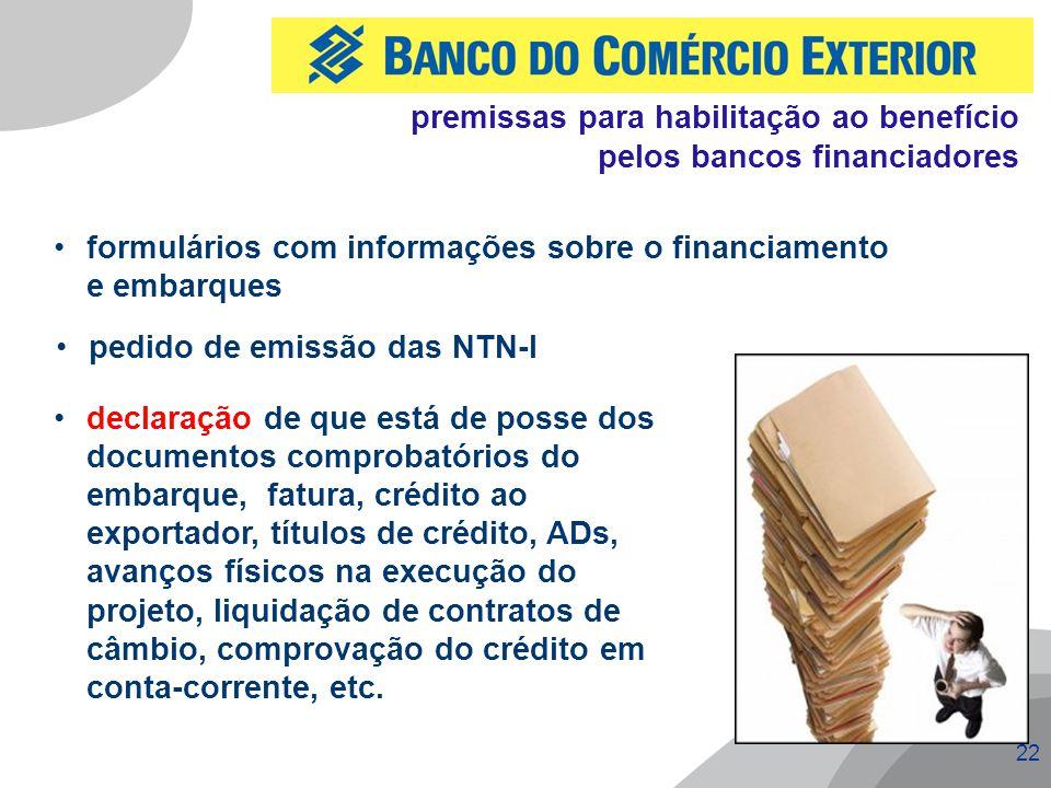 premissas para habilitação ao benefício pelos bancos financiadores