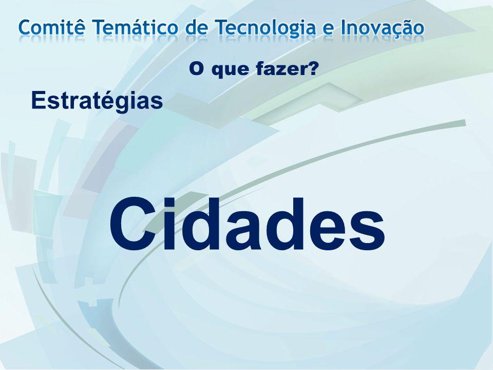 Cidades Estratégias Comitê Temático de Tecnologia e Inovação