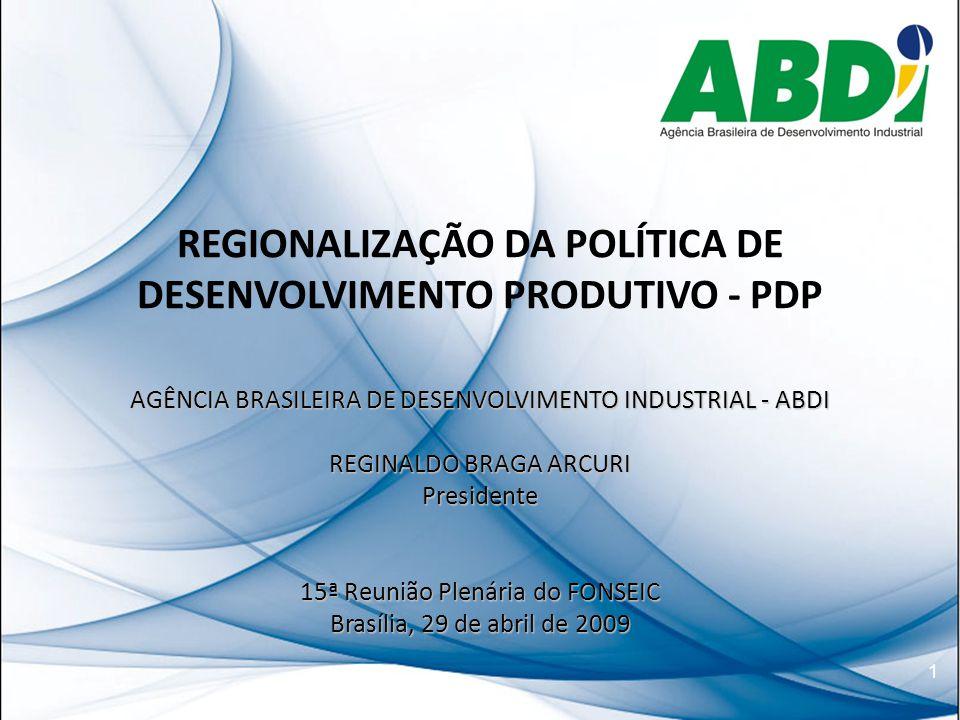 REGIONALIZAÇÃO DA POLÍTICA DE DESENVOLVIMENTO PRODUTIVO - PDP
