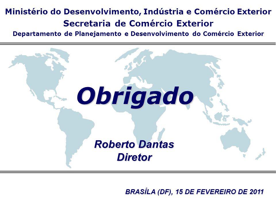 Obrigado Roberto Dantas Diretor Secretaria de Comércio Exterior