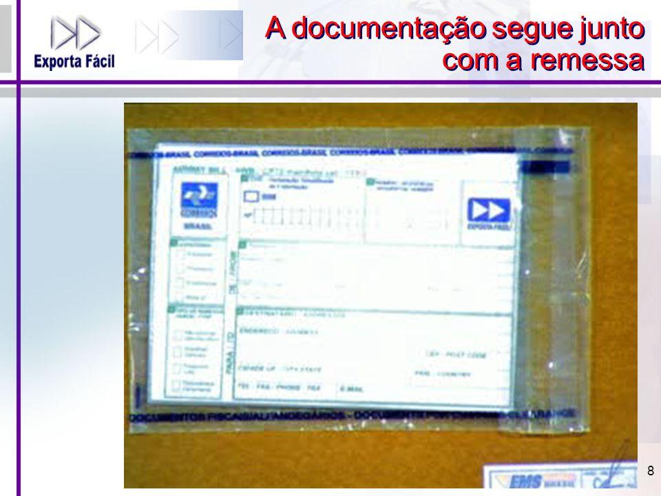 A documentação segue junto com a remessa