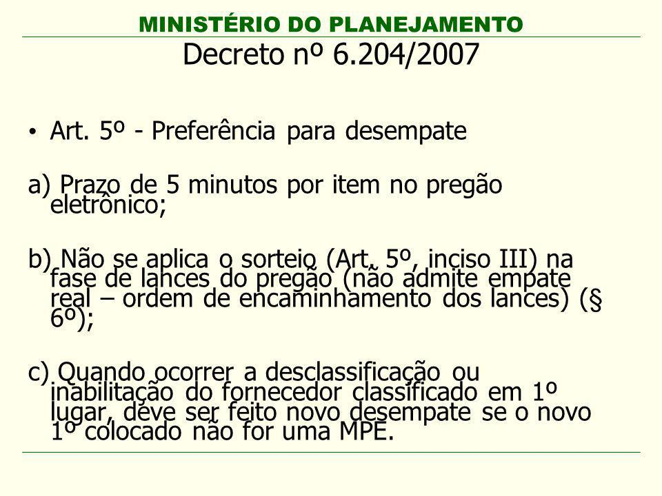 Decreto nº 6.204/2007 Art. 5º - Preferência para desempate