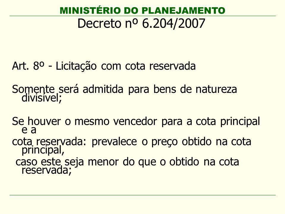 Decreto nº 6.204/2007 Art. 8º - Licitação com cota reservada