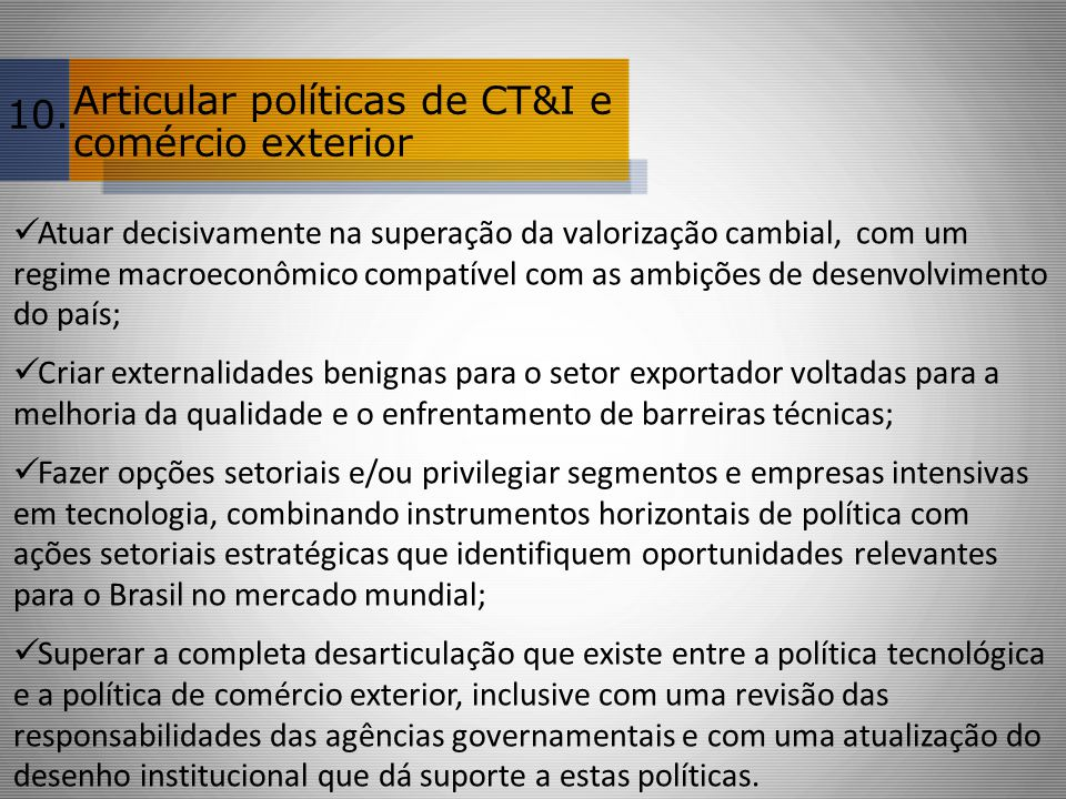 Articular políticas de CT&I e comércio exterior 10.