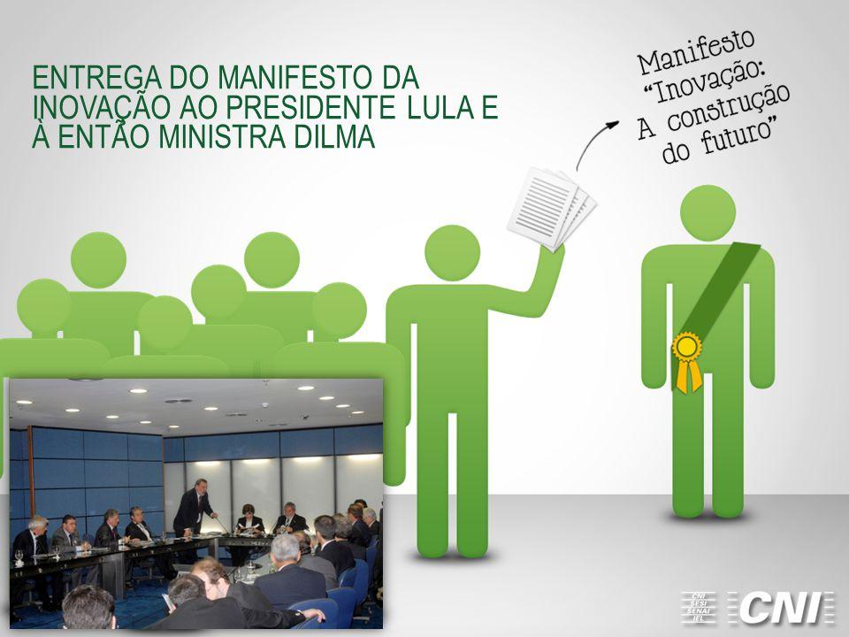 ENTREGA DO MANIFESTO DA INOVAÇÃO AO PRESIDENTE LULA E À ENTÃO MINISTRA DILMA