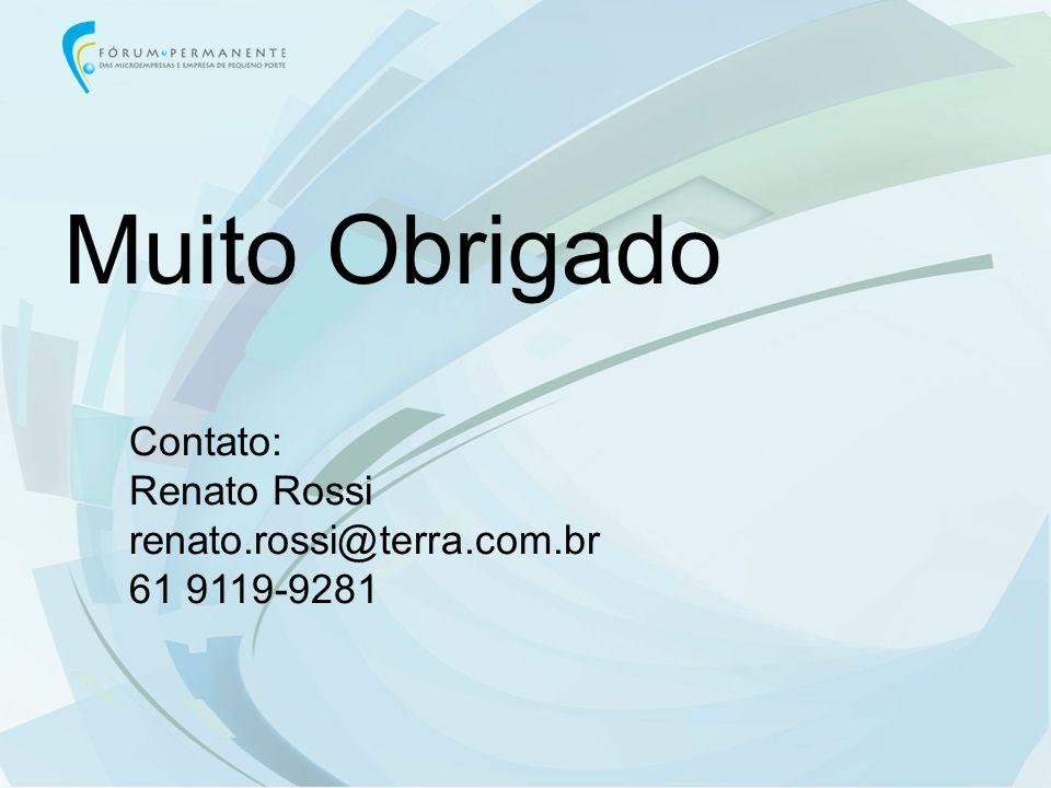 Muito Obrigado Contato: Renato Rossi renato.rossi@terra.com.br