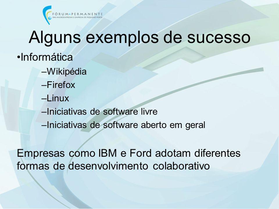 Alguns exemplos de sucesso