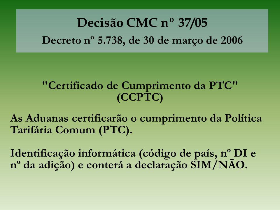 Decisão CMC nº 37/05 Decreto nº 5.738, de 30 de março de 2006