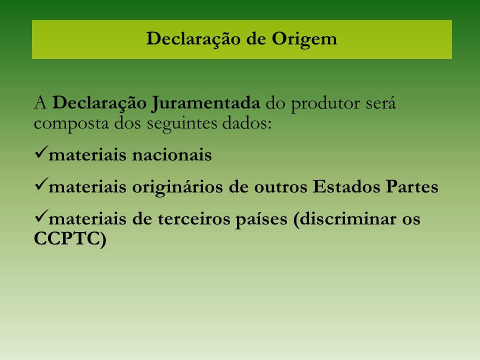 Declaração de Origem A Declaração Juramentada do produtor será composta dos seguintes dados: materiais nacionais.