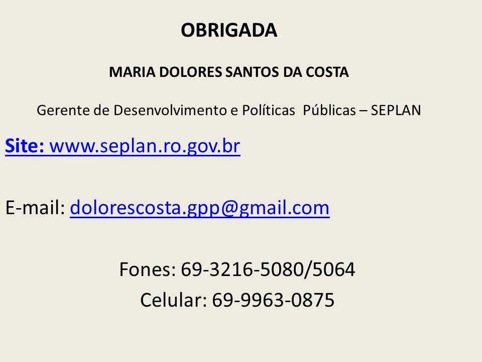 Site: www.seplan.ro.gov.br E-mail: dolorescosta.gpp@gmail.com