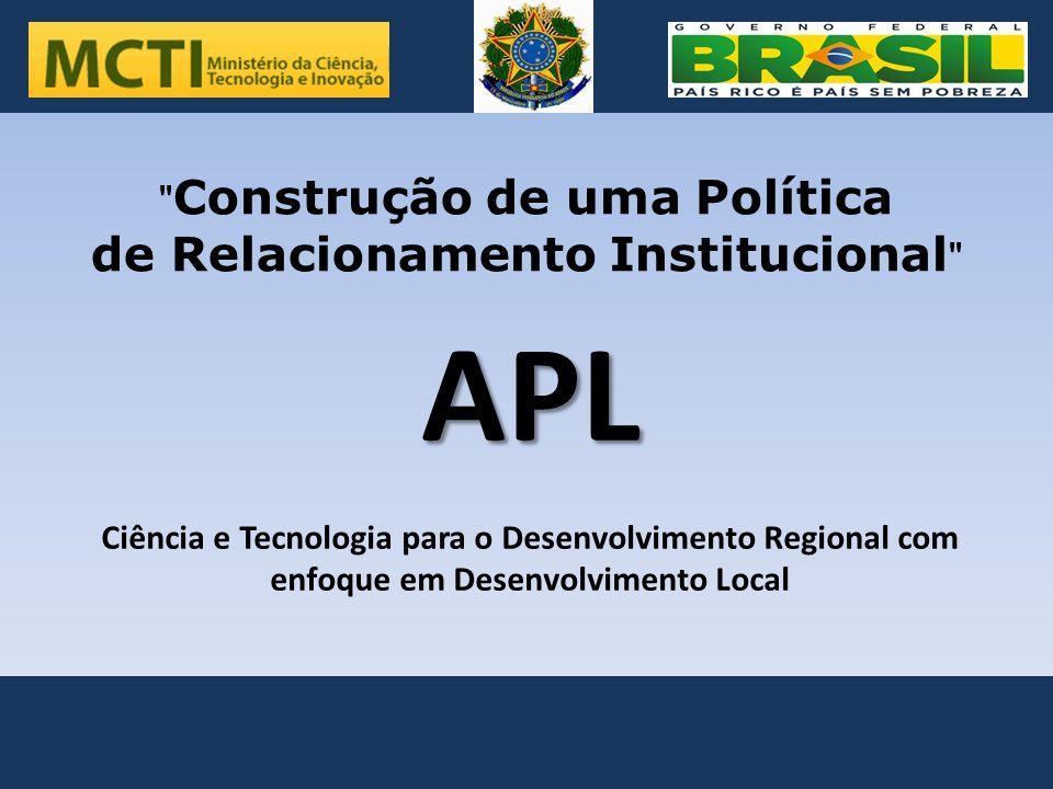 APL . de Relacionamento Institucional Construção de uma Política