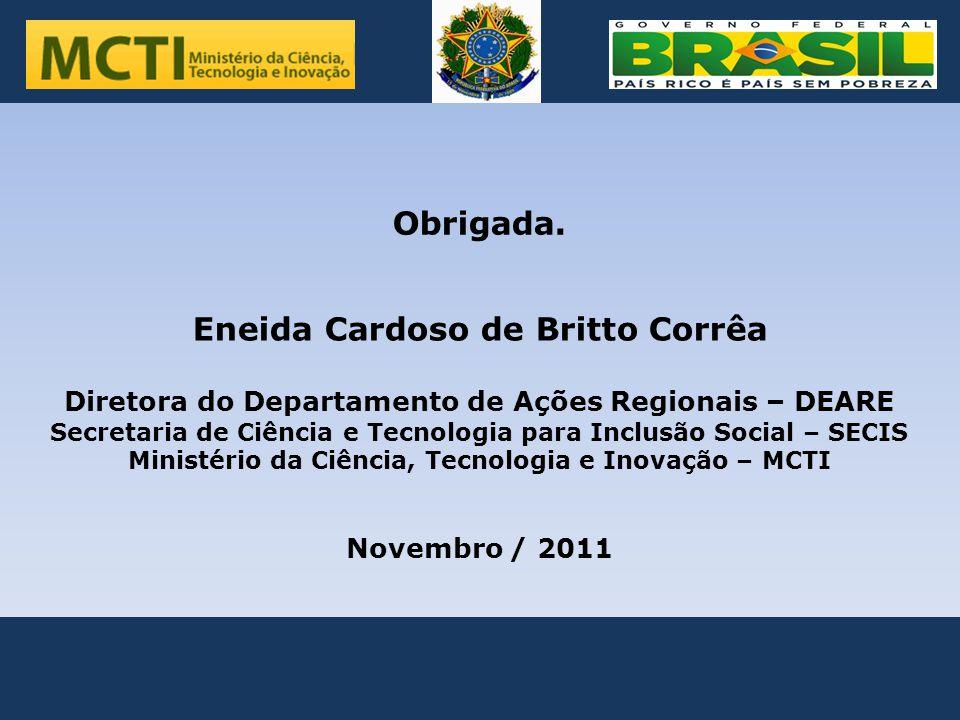 . Obrigada. Eneida Cardoso de Britto Corrêa .