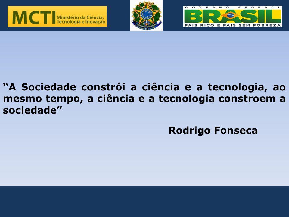 . A Sociedade constrói a ciência e a tecnologia, ao mesmo tempo, a ciência e a tecnologia constroem a sociedade
