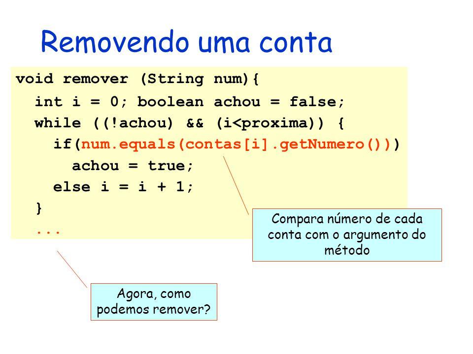 Removendo uma conta void remover (String num){