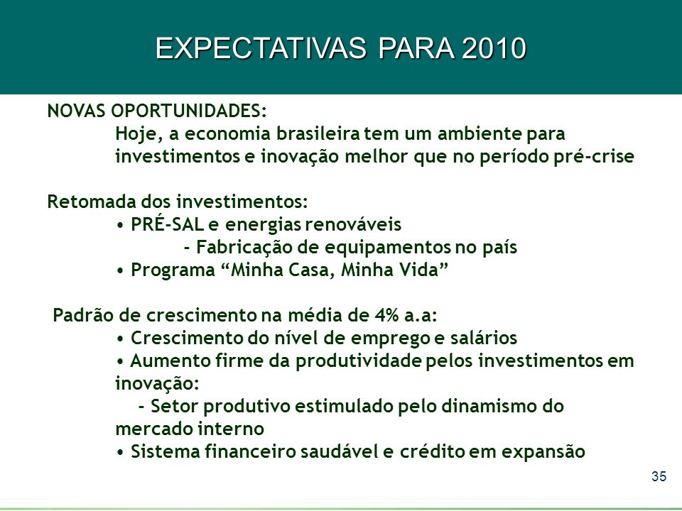 EXPECTATIVAS PARA 2010 NOVAS OPORTUNIDADES: