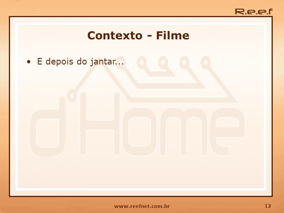 Contexto - Filme E depois do jantar... www.reefnet.com.br