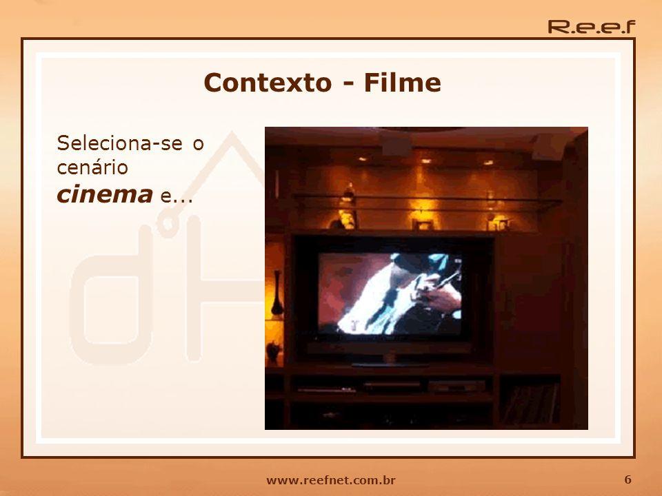 Contexto - Filme Seleciona-se o cenário cinema e... www.reefnet.com.br