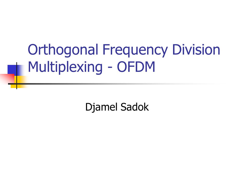 Orthogonal Frequency Division Multiplexing - OFDM