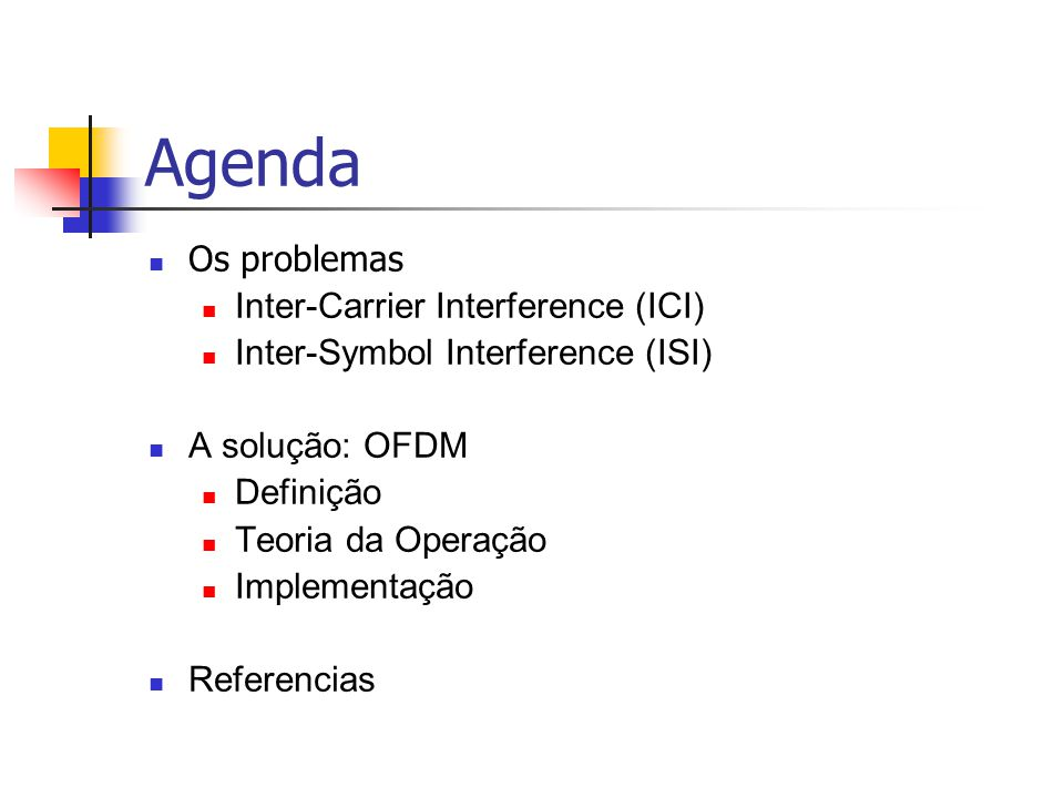 Agenda Os problemas Inter-Carrier Interference (ICI)