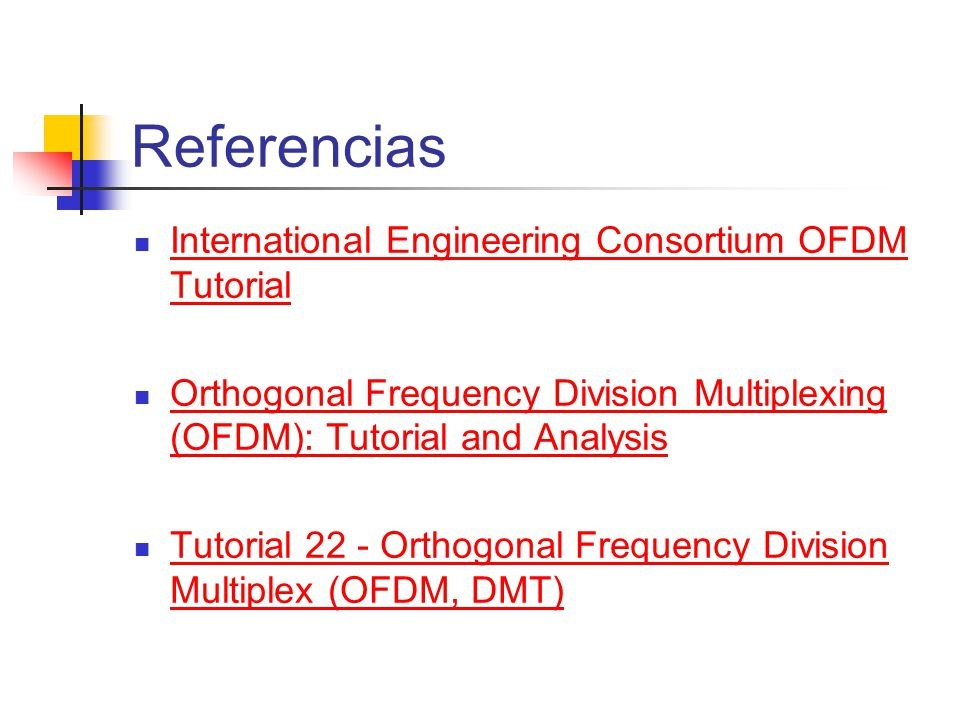 Referencias International Engineering Consortium OFDM Tutorial
