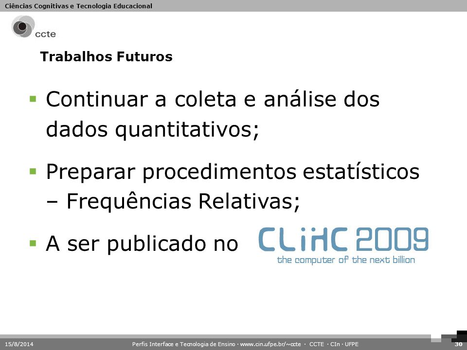 Continuar a coleta e análise dos dados quantitativos;