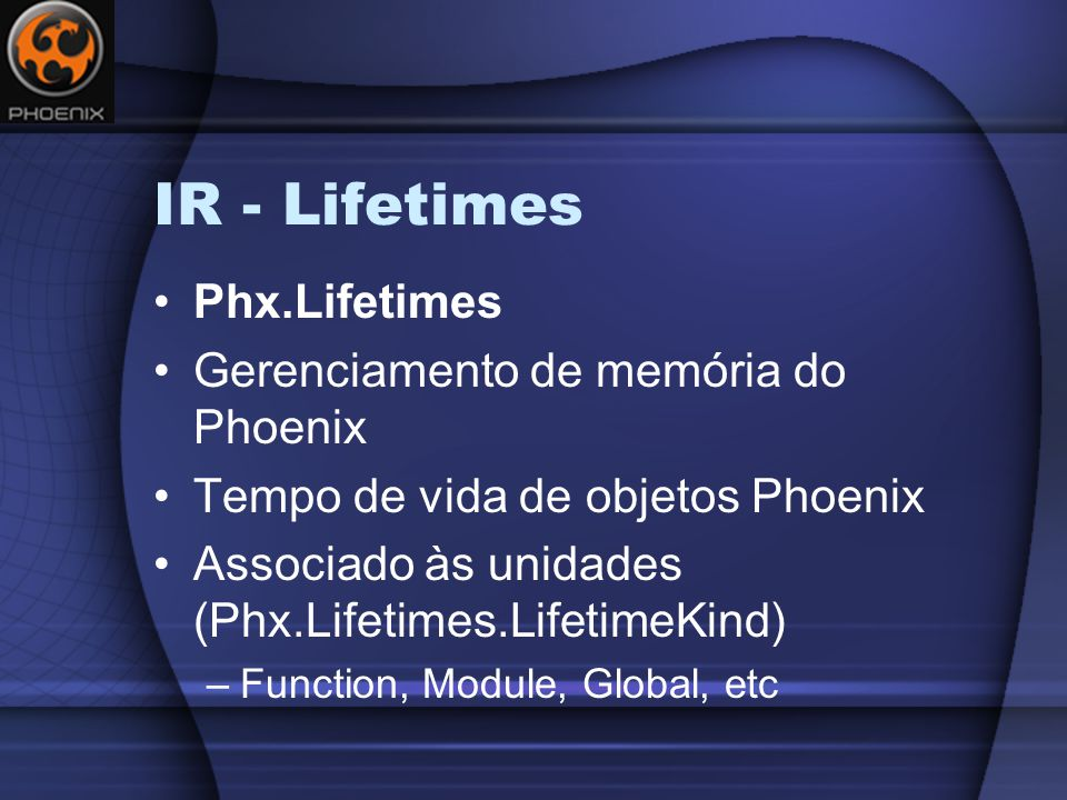 IR - Lifetimes Phx.Lifetimes Gerenciamento de memória do Phoenix