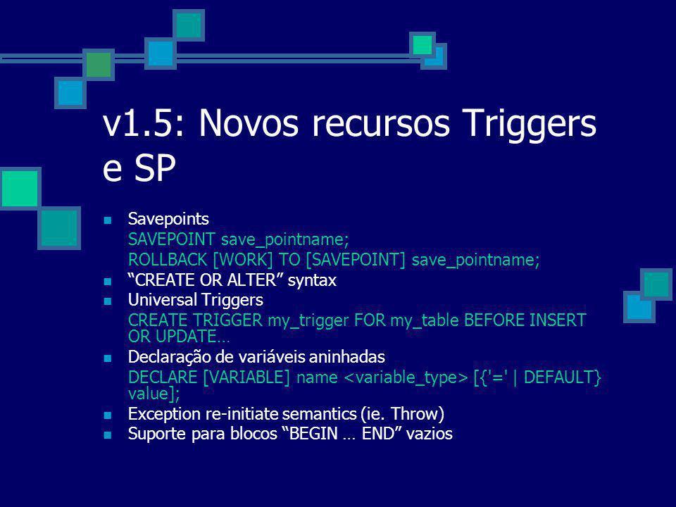 v1.5: Novos recursos Triggers e SP