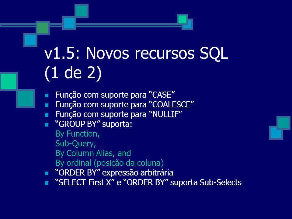 v1.5: Novos recursos SQL (1 de 2)