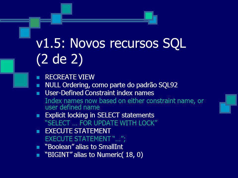 v1.5: Novos recursos SQL (2 de 2)