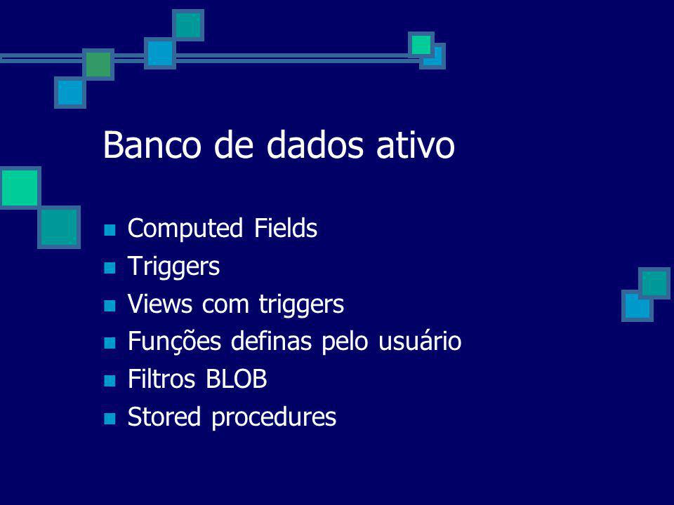 Banco de dados ativo Computed Fields Triggers Views com triggers