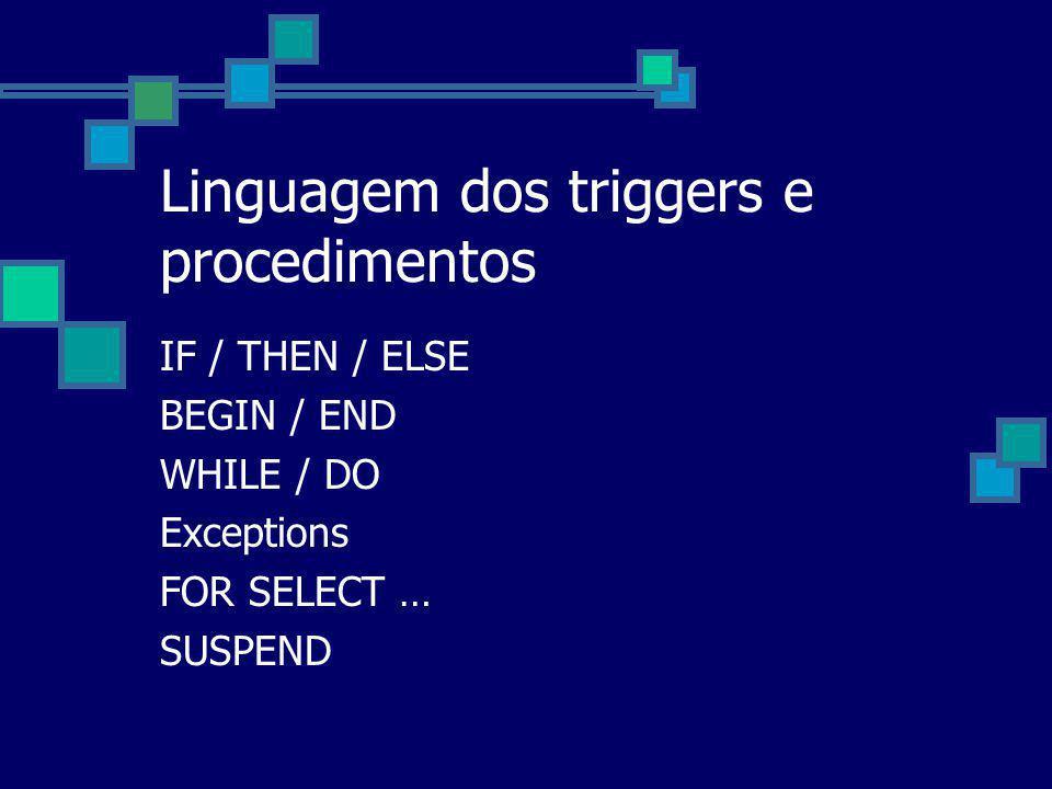 Linguagem dos triggers e procedimentos
