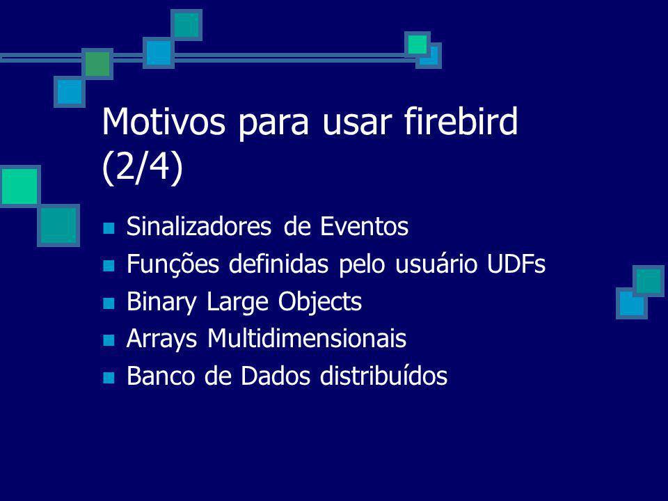 Motivos para usar firebird (2/4)