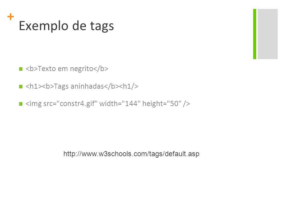 Exemplo de tags <b>Texto em negrito</b>
