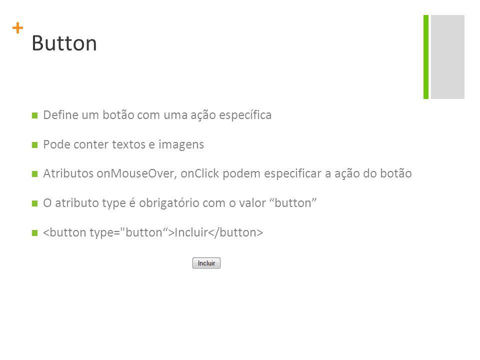 Button Define um botão com uma ação específica