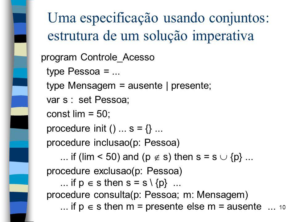 Uma especificação usando conjuntos: estrutura de um solução imperativa