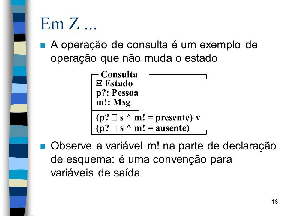 Em Z ... A operação de consulta é um exemplo de operação que não muda o estado.