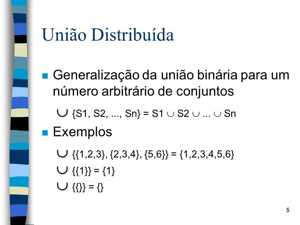 União Distribuída  {S1, S2, ..., Sn} = S1  S2  ...  Sn