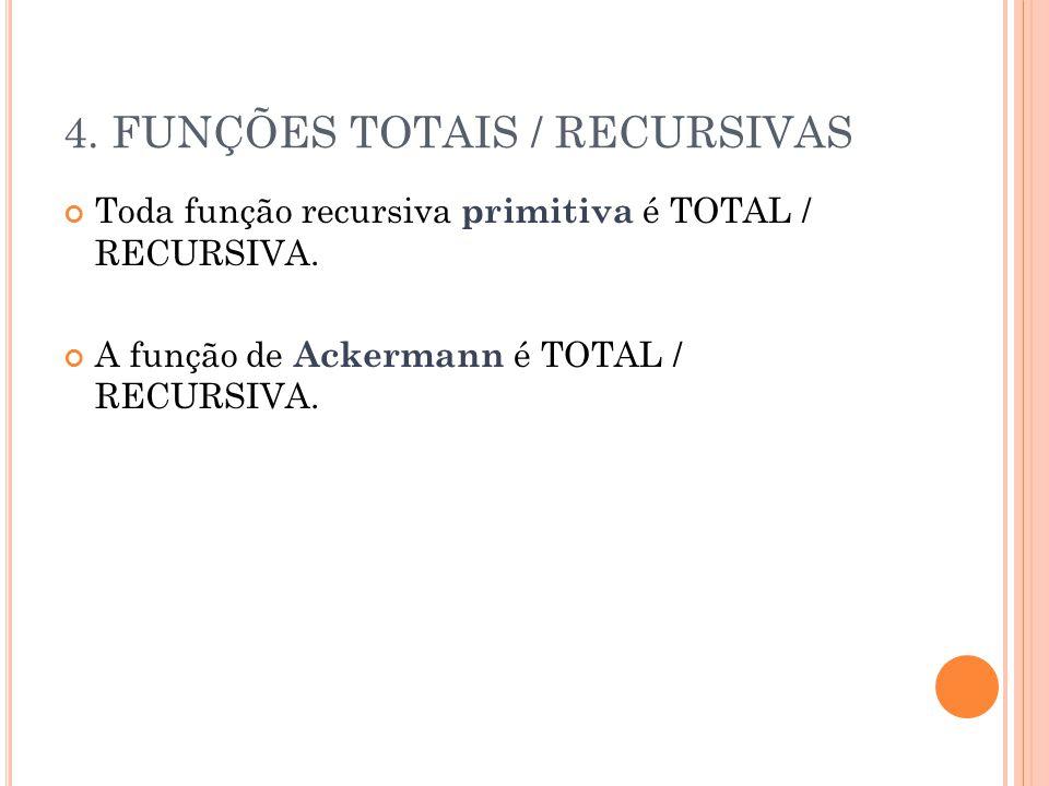 4. FUNÇÕES TOTAIS / RECURSIVAS