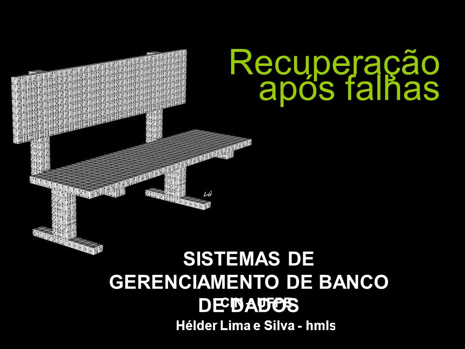 SISTEMAS DE GERENCIAMENTO DE BANCO DE DADOS Hélder Lima e Silva - hmls