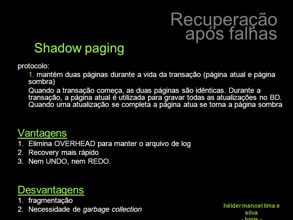 Shadow paging Vantagens Desvantagens protocolo: