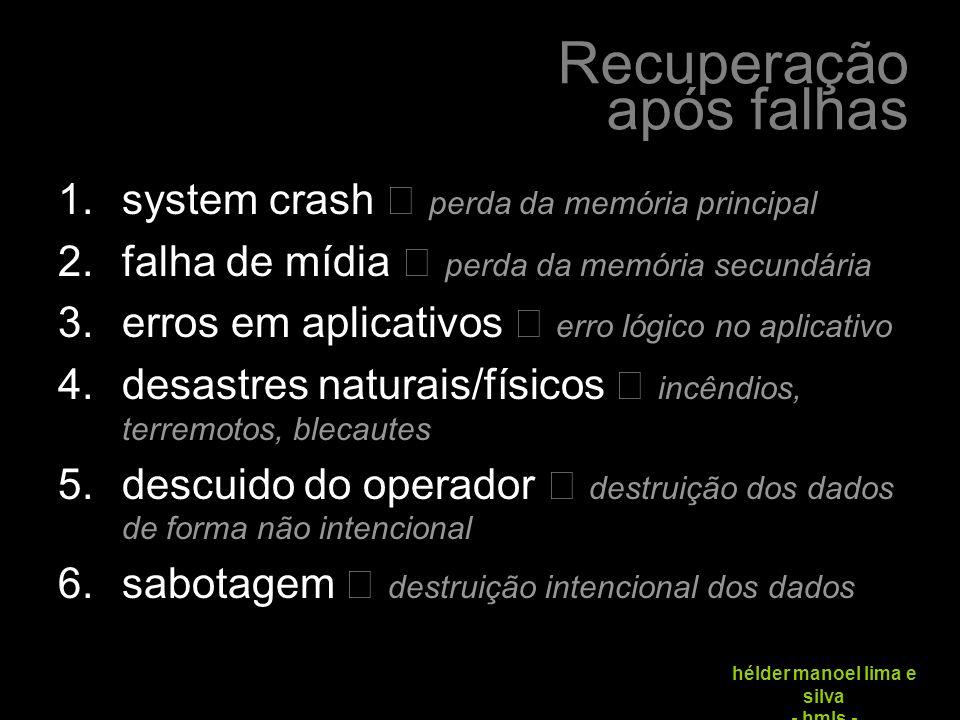 system crash ▷ perda da memória principal