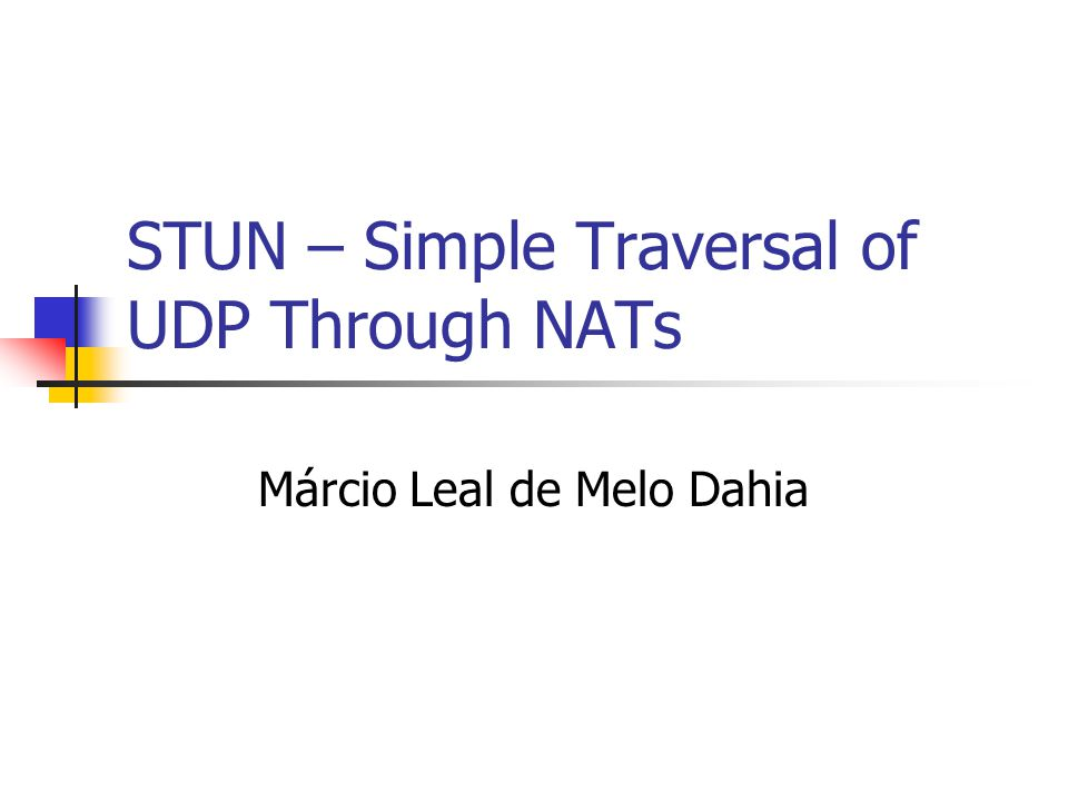 STUN – Simple Traversal of UDP Through NATs
