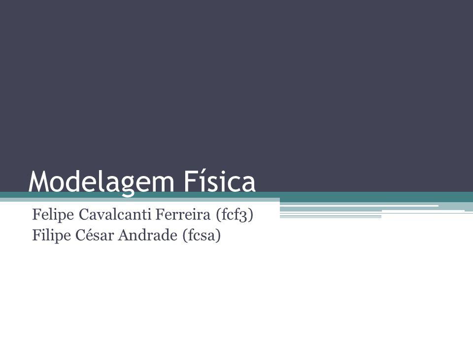Felipe Cavalcanti Ferreira (fcf3) Filipe César Andrade (fcsa)