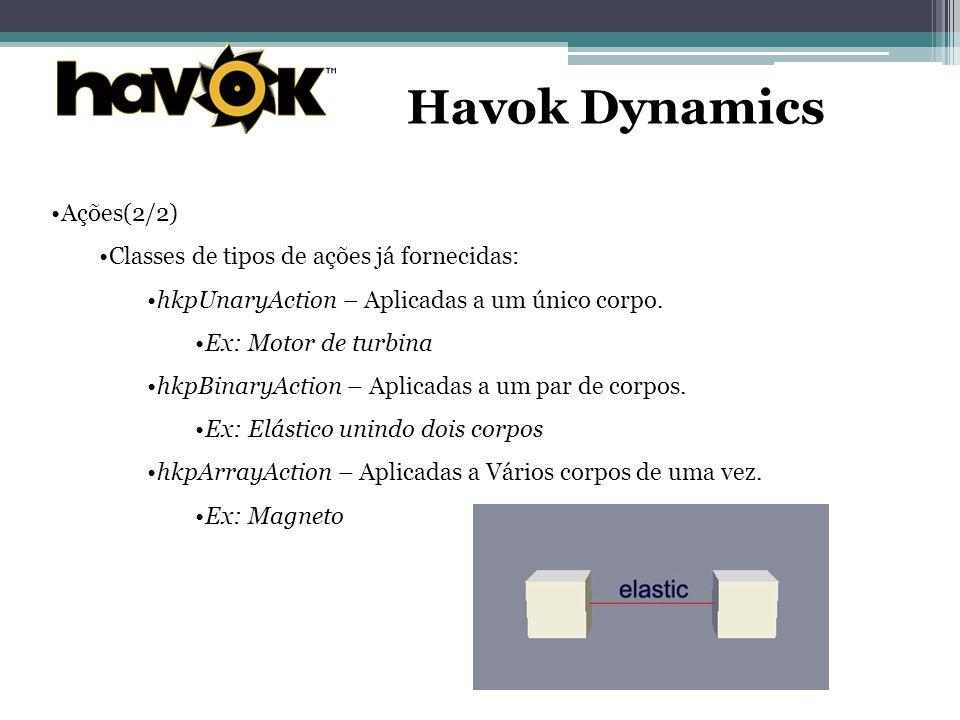 Havok Dynamics Ações(2/2) Classes de tipos de ações já fornecidas: