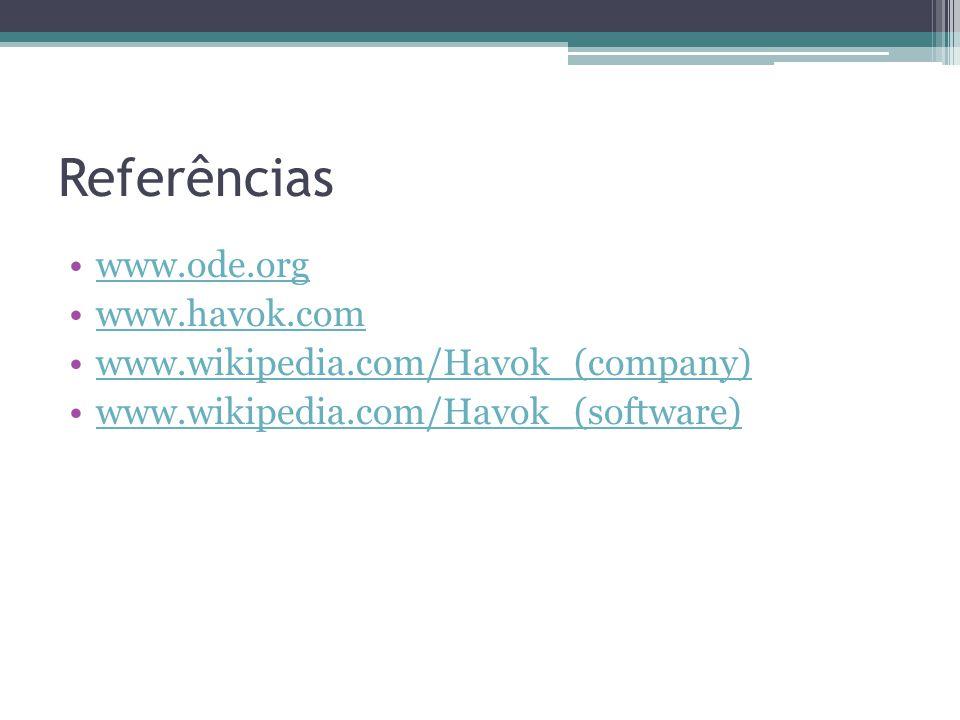 Referências www.ode.org www.havok.com