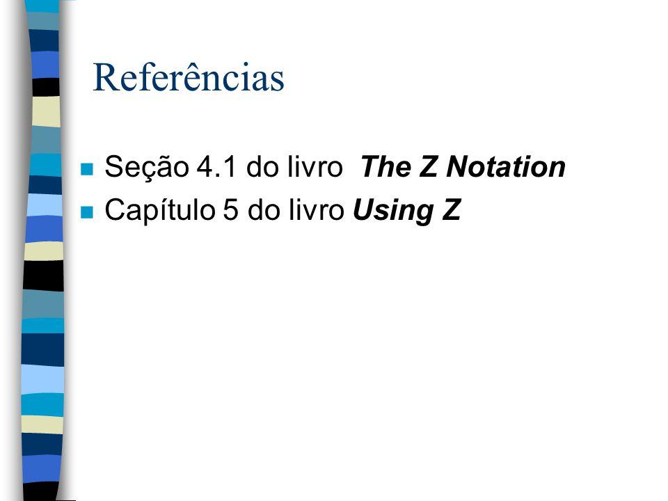 Referências Seção 4.1 do livro The Z Notation