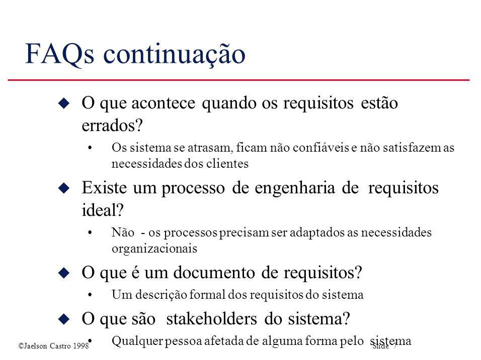 FAQs continuação O que acontece quando os requisitos estão errados